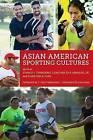 Asian American Sporting Cultures by New York University Press (Hardback, 2016)
