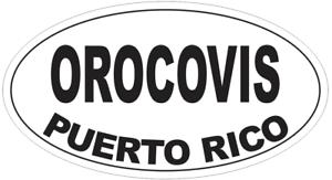 Orocovis Puerto Rico Oval Bumper Sticker or Helmet Sticker D4133