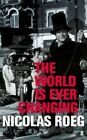 The World is Ever Changing by Nicolas Roeg (Paperback, 2013)