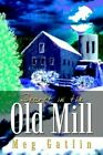 Secret in The Old Mill by Meg Gatlin 9781410747433 Paperback 2003