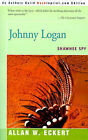 Johnny Logan: Shawnee Spy by Allan W Eckert (Paperback / softback, 2000)