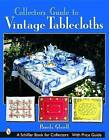 Collector's Guide to Vintage Tablecloths by Pamela Glasell (Paperback, 2002)