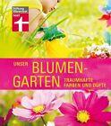 Unser Blumengarten von Joachim Mayer (2012, Gebundene Ausgabe)