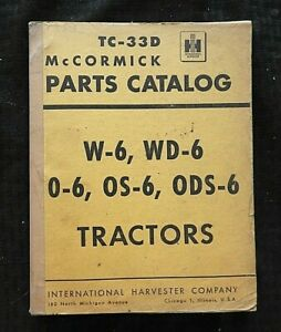 1953 INTERNATIONAL McCORMICK O-6 OS-6 ODS-6 W-6 WD-6 ORCHARD TRACTOR PART MANUAL