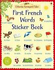 Farmyard Tales First French Words Sticker Book by Heather Amery (Paperback, 2015)