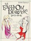 The Fashion Designer's Sketchbook: Inspiration, Design Development and Presentation by Sharon Rothman (Paperback, 2016)