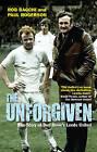 Unforgiven by Aurum Press Ltd (Paperback, 2009)