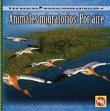 Animales Migratorios Por Aire/ Migrating Animals of the Air (En Marcha-ExLibrary