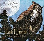 Dark Emperor and Other Poems of the Night by Joyce Sidman (Hardback, 2010)