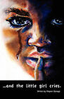 ...and the Little Girl Cries. by April Murdies Martin, Wapani Dawn Savage (Paperback / softback, 2008)