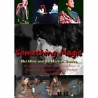 Something Magic -- Mel Atkey and the Musical Theatre by Mel Atkey (Paperback / softback, 2013)