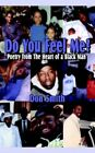 Do You Feel Me? Poetry From The Heart of a Black Man 9781425938468 by Don Smith