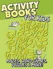 Activity Books for Kids (Mazes, Word Games, Puzzles & More!) by Speedy Publishing LLC (Paperback / softback, 2014)