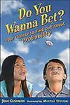 Do You Wanna Bet?: Your Chance to Find Out About Probability-ExLibrary