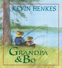 Grandpa and BO by Kevin Henkes (Hardback, 2002)