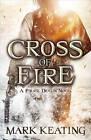 Cross of Fire: A Pirate Devlin Novel by Mark Keating (Paperback, 2013)