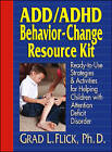 Add/ADHD Behavior-Change Resource Kit: Ready--to--Use Strategies & Activities for Helping Children with Attention Deficit Disorder by Grad L. Flick (Paperback, 1997)