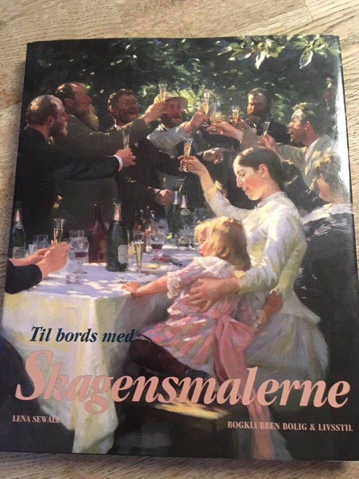 Til bords med Skagensmalerne, Lena Sewall, emne: kunst og