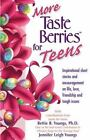 More Taste Berries for Teens : Inspirational Short Stories and Encouragement on Life, Love, Friendship and Tough Issues by Jennifer Leigh Youngs, Bettie B. Youngs and Youngs Jennifer (2000, Paperback)