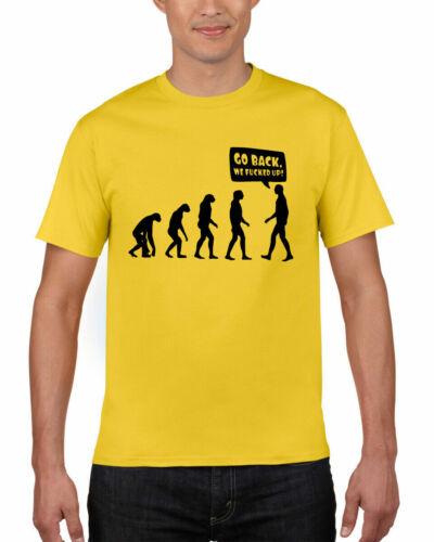 Retour nous F ** KED Up Evolution T-Shirt Drôle Nouveauté Evolution cadeau adulte top