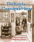 The Key to Grandpa's House by Cristina Ortega (Hardback, 2007)