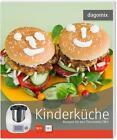 Dagomix. Kinderküche Rezepte für den Thermomix TM5 von Andrea Dargewitz und Gabriele Dargewitz (Taschenbuch)