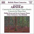 Arnold: Concerto for Two Pianos (Three Hands); Concerto for Piano Duet (CD, Oct-2007, Naxos (Distributor))