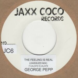 GEORGE-PEPP-THE-FEELING-IS-REAL-UNISSUED-FASTER-MIX-JAXX-COCO-JC6-Soul-Norther
