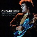 If You Love These Blues, Play 'Em As You Please by Michael Bloomfield (CD, Oct-2004, Kicking Mule)