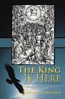 The King Is Here: He Will Raise the People and Show That His Word and Torah Are Valid. by Michael Adi Nachman (Paperback / softback, 2012)