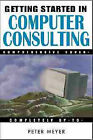 Getting Started in Computer Consulting by Peter Meyer (Paperback, 1999)