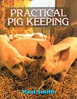 Pig Keeping Manual by Paul Smith (Hardback, 2001)