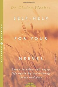 Self-Help-for-Your-Nerves-Learn-to-relax-and-by-Weekes-Dr-Claire-Paperback