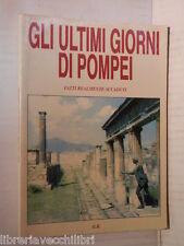GLI ULTIMI GIORNI DI POMPEI Fatti realmente accaduti G R 1980 libro romanzo di