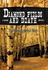 Diamond Fields and Death The Framing of Tom Horn by Bob Jourdan 9781450294546