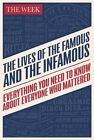 The Lives of the Famous and the Infamous: Everything You Need To Know About Everyone Who Mattered by The Week (Paperback, 2016)