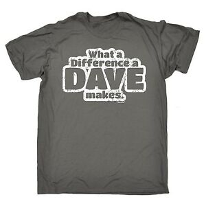 What-A-Difference-A-Dave-Makes-T-SHIRT-Tee-David-Davey-Funny-birthday-gift