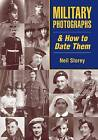 Military Photographs and How to Date Them by Neil R. Storey (Paperback, 2009)
