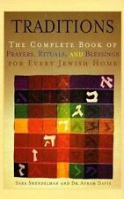 Traditions: Complete Book of Prayers, Rituals, and Blessings for Every Jewish Ho