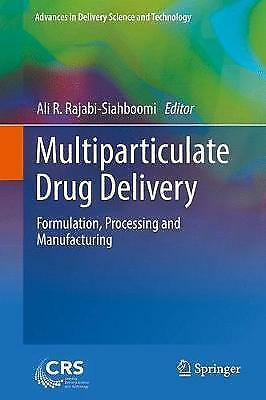 Multiparticulate Drug Delivery: Formulation, Processing and Manufacturing by...