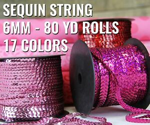 6mm sequin string big 80 yd rolls 17 colors solid