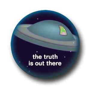 The-Truth-Is-Out-There-1-Inch-25mm-Pin-Button-Badge-Sci-Fi-Aliens-UFO-039-s-Space