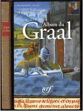 ALBUM  du GRAAL   Philippe WALTER    LA PLEIADE n°48  2009   Parfait état