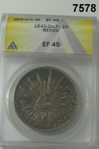 1840-GO-PJ-8-REALES-MEXICO-ANACS-CERTIFIED-EF45-AMBER-COLOR-7578