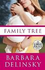 Family Tree by Barbara Delinsky (2007, Hardcover, Large Type)