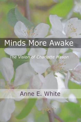 Minds-More-Awake-The-Vision-of-Charlotte-Mason-Paperback-or-Softback