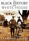 The Black History of the White House by Clarence Lusane (Paperback, 2010)