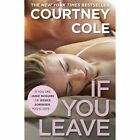 If You Leave by Courtney Cole (Paperback, 2014)