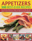 Appetizers - 500 Best-ever Recipes: The Ultimate Collection of Finger Food and First Courses, Dips and Dippers, Snacks and Starters by Anne Hildyard (Hardback, 2009)