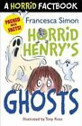 A Horrid Henry's Ghosts: A Horrid Factbook by Francesca Simon (Paperback, 2014)